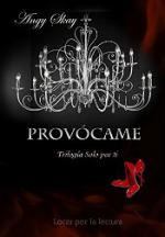Portada del libro Provócame (Trilogía Solo por ti 1)
