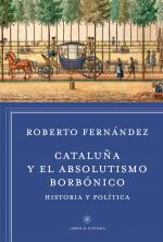 Portada del libro Cataluña y el absolutismo borbónico