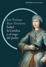 Portada del libro Isabel la Católica o el yugo del poder