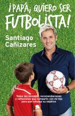 Portada del libro ¡Papá, quiero ser futbolista!