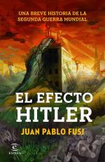 Portada del libro El efecto Hitler. Una breve historia de la Segunda Guerra Mundial