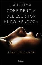 Portada del libro La última confidencia del escritor Hugo Mendoza