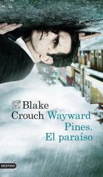 Portada del libro Wayward pines: El paraíso