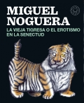 Portada del libro La vieja tigresa o el erotismo en la senectud