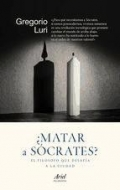 Portada del libro ¿Matar a Sócrates?