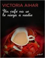 Portada del libro Un café no se le niega a nadie