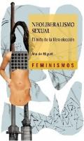 Portada del libro Neoliberalismo sexual. El mito de la libre elección