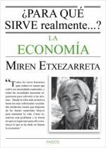 Portada del libro ¿Para qué sirve realmente la economía?