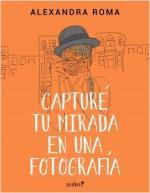Portada del libro Capturé tu mirada en una fotografía