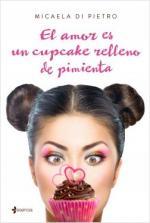 Portada del libro El amor es un cupcake relleno de pimienta