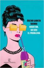 Portada del libro Houston, yo soy el problema