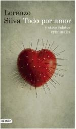 Portada del libro Todo por amor y otros relatos criminales