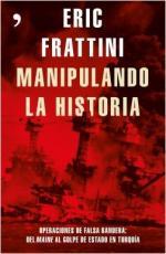 Portada del libro Manipulando la historia. Operaciones de falsa bandera