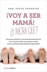 Portada del libro ¡Voy a ser mamá! ¿Y ahora qué?