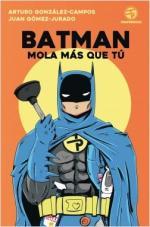 Portada del libro Batman mola más que tú
