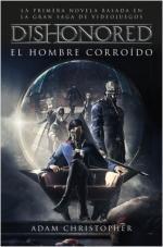 Portada del libro Dishonored. El hombre corroído