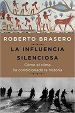 Portada del libro La influencia silenciosa. Cómo el clima ha condicionado la historia