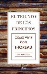 Portada del libro El triunfo de los principios. Cómo vivir con Thoreau