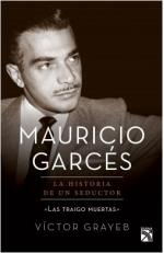 Portada del libro Mauricio Garcés: la historia de un seductor