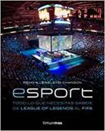 Portada del libro eSport. Todo lo que necesitas saber, de League of Legends al FIFA