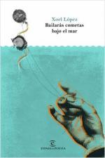 Portada del libro Bailarás cometas bajo el mar