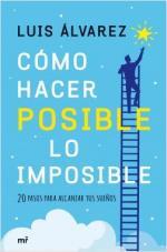 Portada del libro Cómo hacer posible lo imposible