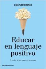 Portada del libro Educar en lenguaje positivo