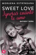 Portada del libro Ignoras cuánto te amo. Serie Sweet love 4