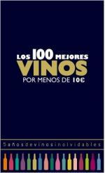 Portada del libro Los 100 mejores vinos por menos de 10 euros, 2018