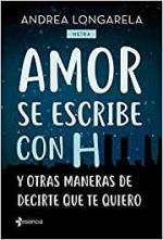 Portada del libro Amor se escribe con H y otras maneras de decirte que te quiero