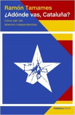 Portada del libro ¿Adónde vas, Cataluña?