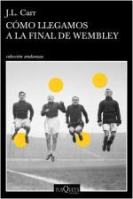 Portada del libro Cómo llegamos a la final de Wembley