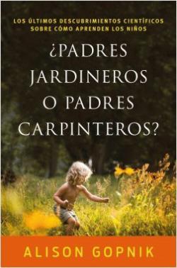 Portada del libro ¿Padres jardineros o padres carpinteros?