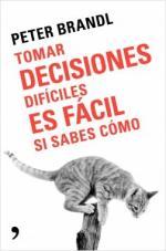 Portada del libro Tomar decisiones difíciles es fácil si sabes como