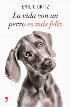 Portada del libro La vida con un perro es más feliz