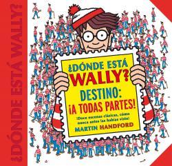 Portada del libro Dónde está Wally? Destino: ¡A todas partes!