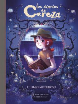 Portada del libro El libro misterioso (Serie Los diarios de Cereza 2)