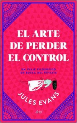 Portada del libro El arte de perder el control
