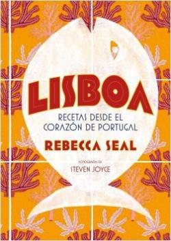 Portada del libro Lisboa. Recetas desde el corazón de Portugal
