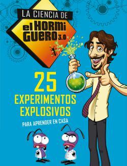 Portada del libro 25 experimentos explosivos para aprender en casa (La ciencia de El Hormiguero 3.0)