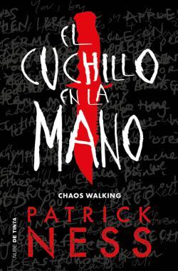 Portada del libro El cuchillo en la mano (Chaos Walking 1)