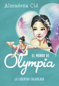 Portada del libro La libertad enjaulada (El mundo de Olympia 2)