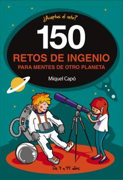 Portada del libro 150 retos de ingenio para mentes de otro planeta