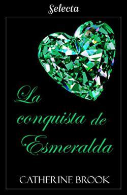 Portada del libro La conquista de esmeralda. Joyas de la nobleza 4