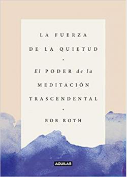 Portada del libro La fuerza de la quietud