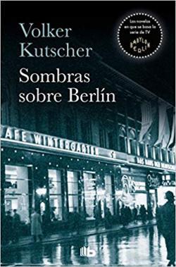 Portada del libro Sombras sobre Berlín (Detective Gereon Rath 1)
