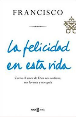 Portada del libro La felicidad en esta vida