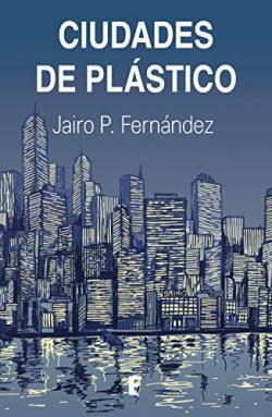 Portada del libro Ciudades de plástico