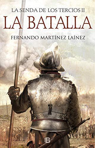Portada del libro La Batalla (La senda de los Tercios 2)