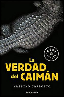 Portada del libro La verdad del Caimán. Serie El caimán 1